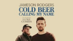 Cold Beer Calling My Name (Audio) - Jameson Rodgers, Luke Combs