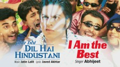 I Am the Best (Pseudo Video) - Jatin-Lalit, Abhijeet