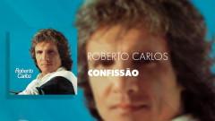 Confissão (Áudio Oficial) - Roberto Carlos