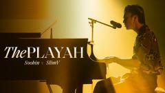 The Playah (Special Performance) - SOOBIN, SlimV