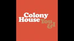You & I (Audio) - Colony House