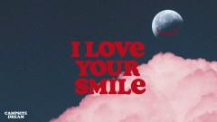 I Love Your Smile - Campsite Dream