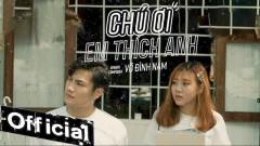 Chú Ơi Em Thích Anh - Võ Đình Nam
