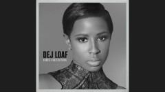 Desire (Pseudo Video) - DeJ Loaf
