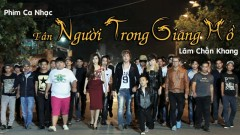Tân Người Trong Giang Hồ (Phim Ca Nhạc) - Lâm Chấn Khang