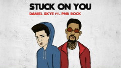 Stuck On You (Audio) - Daniel Skye, PnB Rock