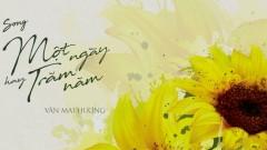 Một Ngày Hay Trăm Năm (100 Ngày Bên Em OST) - Văn Mai Hương