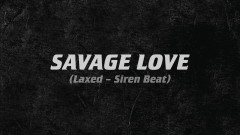 Savage Love (Laxed - Siren Beat) (Official Audio) - Jawsh 685, Jason Derulo