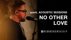 No Other Love (Acoustic) (Live) - Red Rocks Worship