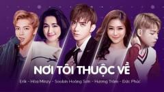 Nơi Tôi Thuộc Về - Soobin Hoàng Sơn, Hương Tràm, Đức Phúc, ERIK, Hòa Minzy