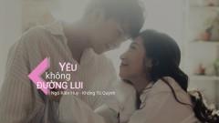 Yêu Không Đường Lui (Lyric Video) - Ngô Kiến Huy, Khổng Tú Quỳnh
