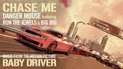 Chase Me (Pseudo Video - Music From The Motion Picture Baby Driver) - Danger Mouse, Run The Jewels, Big Boi