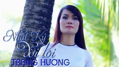 Nhật Ký Đời Tôi - Trang Hương