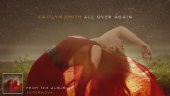 All Over Again (Audio) - Caitlyn Smith