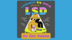 No New Friends (Official Audio) - LSD, Sia, Diplo, Labrinth