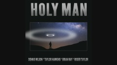 Holy Man (Hawkins - May - Taylor - Wilson Version) (Audio) - Dennis Wilson, Taylor Hawkins, Brian May, Roger Taylor