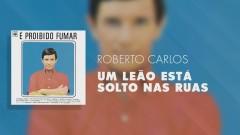 Um Leão Está Solto nas Ruas (Pseudo Video) - Roberto Carlos