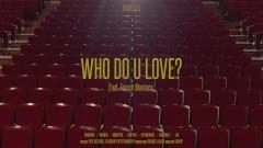 WHO DO U LOVE? - Monsta X, French Montana