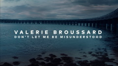 Don't Let Me Be Misunderstood (Audio) - Valerie Broussard