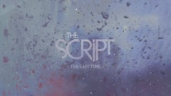 The Last Time (Official Lyric Video) - The Script