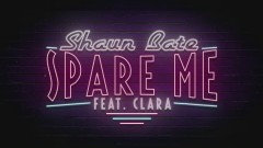 Spare Me (Lyric Video) - Shaun Bate, Clara