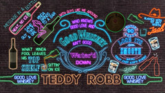 Good Love and Good Whiskey (Lyric Video) - Teddy Robb