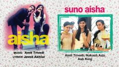 Suno Aisha (Pseudo Video) - Amit Trivedi, Nakash Aziz, Ash King