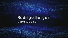 Deixa Tudo Ser (Lyric Video) - Rodrigo Borges