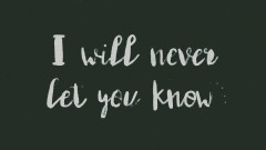 Never Let You Know (Lyrics Video)