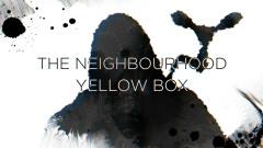 Yellow Box (Lyric Video) - The Neighbourhood
