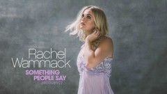 Something People Say (Acoustic [Audio]) - Rachel Wammack