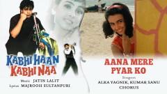 Aana Mere Pyar Ko (Pseudo Video) - Jatin-Lalit, Alka Yagnik, Kumar Sanu