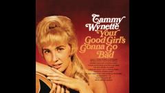 Your Good Girl's Gonna Go Bad (Audio) - Tammy Wynette