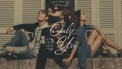 Only You - Sơn Ngọc Minh, Đỗ Hiếu, Burin