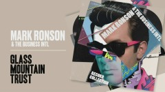 Glass Mountain Trust (Official Audio) - Mark Ronson, The Business Intl.