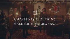 Make Room (Official Music Video) - Casting Crowns, Matt Maher