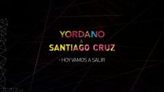 Hoy Vamos a Salir (Cover Audio) - Yordano, Santiago Cruz