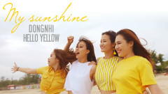 My Sunshine - Đông Nhi, Hello Yellow
