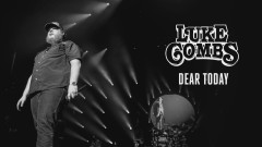 Dear Today (Audio) - Luke Combs