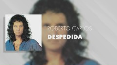Despedida (Pseudo Video) - Roberto Carlos