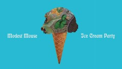 Ice Cream Party (Audio) - Modest Mouse
