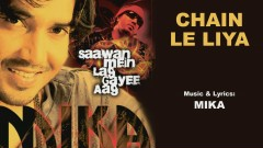 Chain Le Liya (Pseudo Video) - Mika Singh