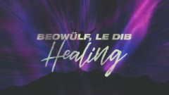 Healing (Lyric Video) - Beowülf, Le Dib