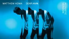 Dear Ana (Acoustic (Audio)) - Matthew Koma