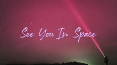 See You in Space