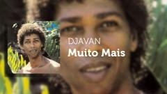 Muito Mais (Áudio Oficial) - Djavan