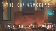 It Won't Kill Ya (Official Audio) - The Chainsmokers, Louane
