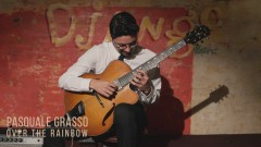 Over the Rainbow (Official Video) - Pasquale Grasso