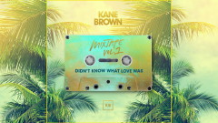 Didn't Know What Love Was (Audio) - Kane Brown