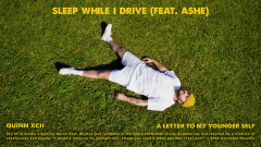 Sleep While I Drive (Official Audio) - Quinn XCII, Ashe